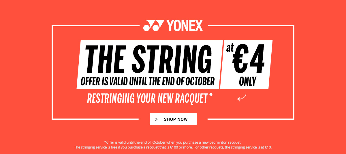 String offer Yonex 4€ is valid until the end of October !